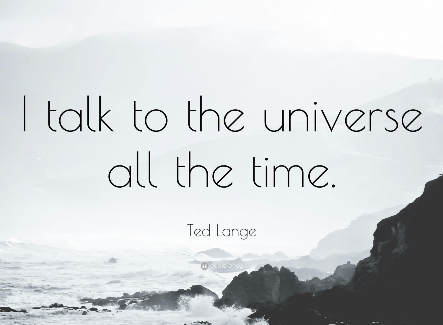 I Will Teach You How I Talk To The Universe