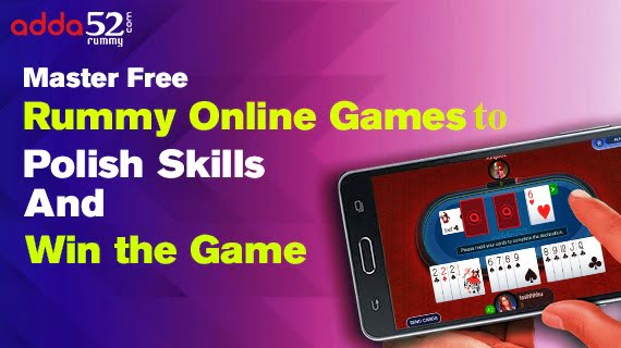 Master Free Rummy Online Games To Polish Skills And Win the Game